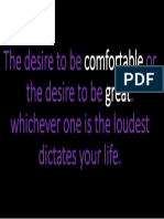 The Desire to Be Comfortable or the Desire