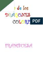 Dragón Color Frambuesa