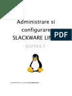 Administrare Si Configurare SLACKWARE LINUX