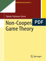 (Monographs in Mathematical Economics 1) Takako Fujiwara-Greve (Auth.)-Non-Cooperative Game Theory-Springer Japan (2015)