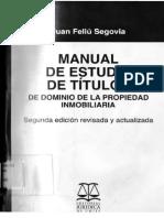 312598248-Manual-de-Estudio-de-Titulos-de-Dominio-de-La-Propiedad-Inmobiliaria-Juan-Feliu-Segovia-2011.pdf