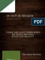 Do Not Be Shaken