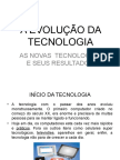 A EVOLUÇÃO DA TECNOLOGIA