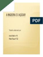 A Madeira e o Açúcar V1