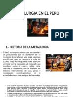 Metalurgia en El Perú Diapos