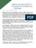 La Investigación Que Derrumba La Historia Oficial Sobre La Fundación de Santiago