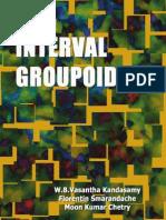 Interval Groupoids, by W. B. Vasantha Kandasamy, Florentin Smarandche, Moon Kumar Chetry