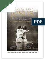 Libro Feliz Como Jesús - Lecciones de Jesucristo Sobre Como Vivir