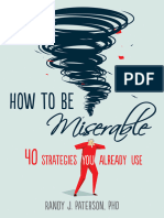 How to Be Miserable 40 Strategies