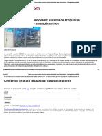 SENER Desarrolla Un Innovador Sistema de Propulsión Independiente de Aire Para Submarinos - Noticias Infodefensa España