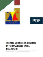 Perfil de Los Delitos Informaricos Ecuador - Fiscalia