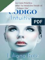 Codigo Intuitivo  Una Guía Práctica para Desarrollar Tu Intuición Desde el Primer Día.pdf