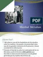 Marshal Mc Luhan