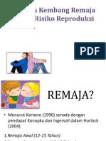 File 2013-07!03!15!46!18 Kismi Mubarokah, S.km, M.kes TM 8 Tumbuh Kembang Remaja Risiko Reproduksi