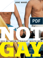 Not Gay_ Sex Between Straight White Men (2015) by Jane Ward