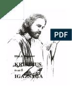 Ellet Joseph Waggoner - Krisztus És Az Ő Igazsága