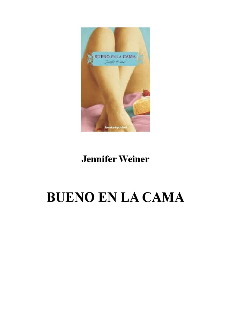 f1d2afab3c Jennifer Weiner - Bueno en La Cama