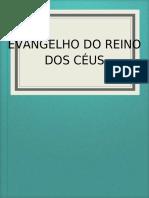 O EVANGELHO DO REINO DOS CEUS
