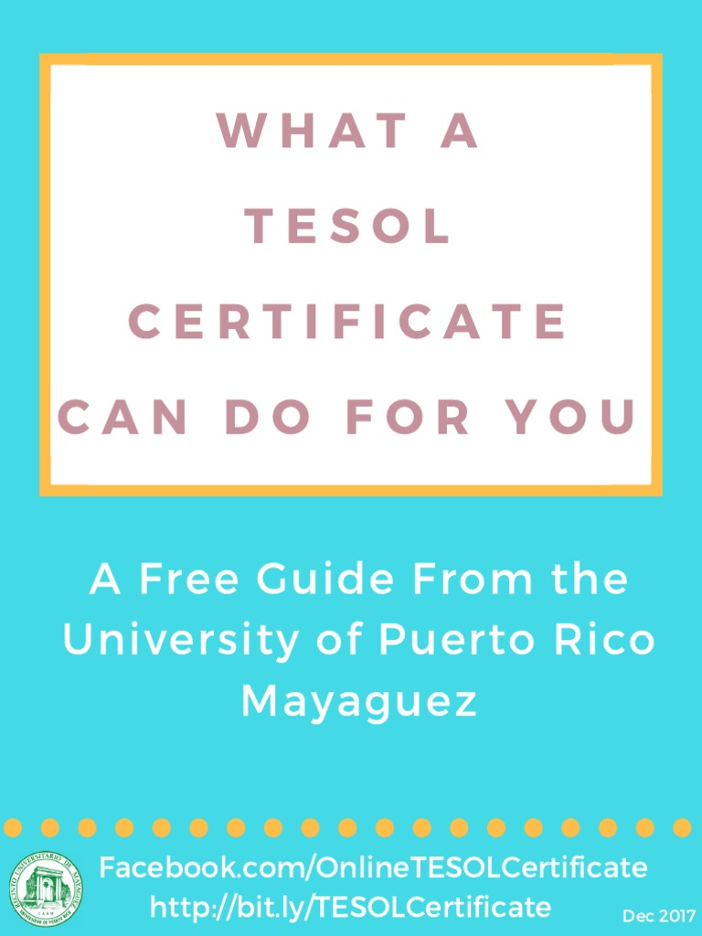 Uprm What A Tesol Certificate Can Do For You Teaching English As A
