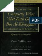 An Essay by the Uniquely Wise Abul Fath Omar Bin Al-khayyam on Algebra and Equations