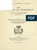 John Bates Clark, The Problem of Monopoly [a Study a Grave Danger and of the Natural Mode of Vering It]