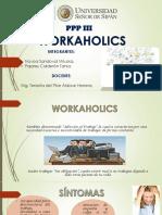 Presentación1 Workaholics