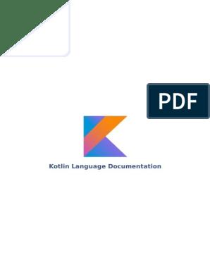 Kotlin Docs | Java Script | Java Virtual Machine