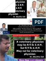 A veterinary physician my be B.V.Sc but B.V.Sc may not be vet.physician