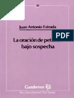 """ESTRADA JUAN ANTONIO- LA ORACIÃ""""N DE PETICIÃ""""N BAJO SOSPECHA, ED. SAL TERRAE, 1997..pdf"""