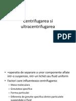 Centrifugarea Si Ultracentrifugarea