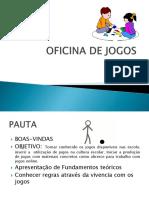 oficinadejogos-131006201527-phpapp02