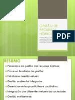 Aula 05 GESTÃO de RECURSOS HÍDRICOS Panorama Mundial e Brasileiro