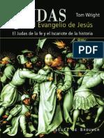 Tom Wright - Judas y El Evangelio de Jesus. El Judas de la fe y el Iscariotes de la historia - Desclee de Brower - 2008.pdf