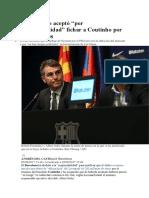 BARÇA El Barça No Aceptó Por Responsabilidad Fichar a Coutinho Por 200 Millones
