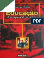 Educação - A Solução Está No Afeto - Gabriel Chalita