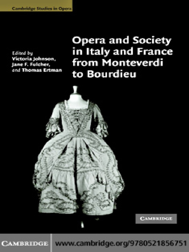 Cambridge studies in opera victoria johnson jane f fulcher thomas ertman opera and society in italy and france from monteverdi to bourdieu cambridge university press 2007pdf opera aesthetics fandeluxe Images