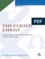 (Library of New Testament Studies) B. Hudson McLean & Bradley H. McLean-Cursed Christ_ Mediterranean Expulsion Rituals and Pauline Soteriology-Bloomsbury Academic.pdf