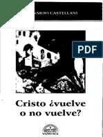 Cristo Vuelve o No Vuelve, por el padre Castellani