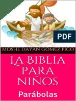 La Biblia Para Niños Parábolas (Niños Valientes Nº 3) - Moshe Dayan Gómez Pico