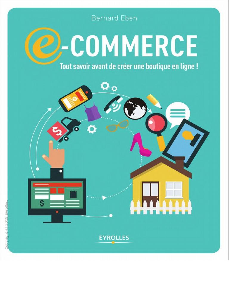 Eben, Bernard E-commerce tout savoir avant de créer une boutique en ligne ! 9b08a7bb9b7