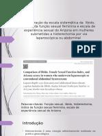 Comparação Da Escala Sistemática Da Libido, Índice Da Função Sexual Feminina e Escala de Experiência Sexual Do Arizona Em Mulheres Submetidas a Histerectomia Por via Laparoscópica Ou Abdominal