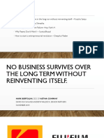 No Business Survives in longterm without reinventing itself.