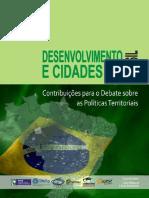 BITOUN, Jan_ MIRANDA, Lívia (orgs). DESENVOLVIMENTO E CIDADES NO BRASIL - CONTRIBUIÇÕES PARA O DEBATE SOBRE AS POLÍTICAS TERRITORIAIS.pdf