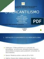 APRESENTAÇÃO O MERCANTILISMO