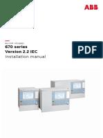 1MRK514026-UEN B en Installation Manual 670 Series Version 2.2 IEC