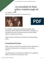 A história e as curiosidades do Natal, desde evangelhos e tradições pagãs até o Papai Noel