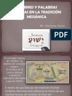 Nombres y Palabras Hebreas en la Tradicion Mesianica. Raymundo Ramos D