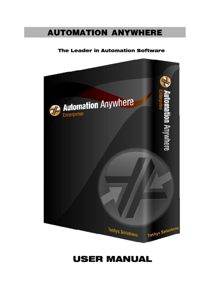 Automation Anywhere User Manual - Tethys Solutions | Computer File