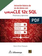 Administración Básica de bases de datos con Oracle 12c SQL - María Pérez Marqués.pdf