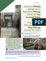 ZDRAJCA PDO363 JEDNORECZNY BANDYTA PDO530 SZCZURY App 20120906 Stefan Kosiewski Prokuratura w Gdansku mataczy FO70 PDO256 SSetKh ZR7 ZECh 20171227 ME SOWA